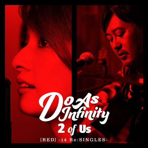 Do-As-Infinity-2-of-Us-RED-14-ReSINGLES-